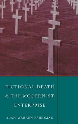 Fictional Death and the Modernist Enterprise (Hardback)