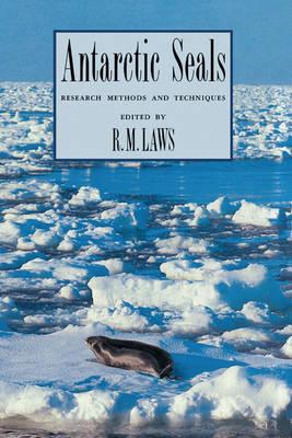 Antarctic Seals: Research Methods and Techniques (Hardback)