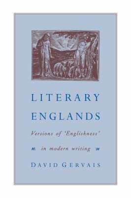 Literary Englands: Versions of 'Englishness' in Modern Writing (Hardback)