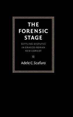 The Forensic Stage: Settling Disputes in Graeco-Roman New Comedy (Hardback)