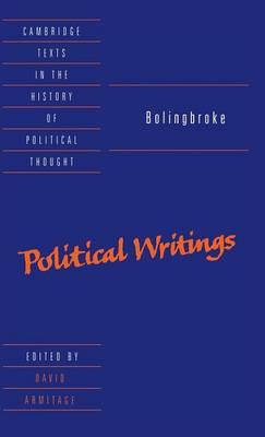 Bolingbroke: Political Writings - Cambridge Texts in the History of Political Thought (Hardback)