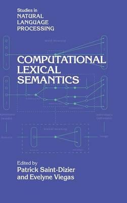 Computational Lexical Semantics - Studies in Natural Language Processing (Hardback)