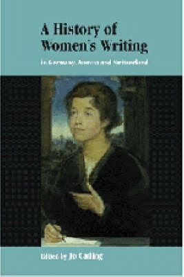 A History of Women's Writing in Germany, Austria and Switzerland (Hardback)