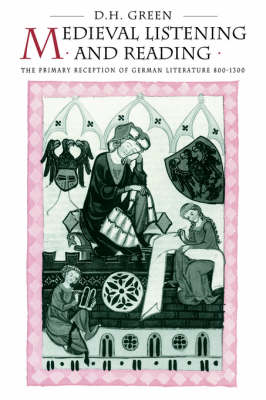 Medieval Listening and Reading: The Primary Reception of German Literature 800-1300 (Hardback)
