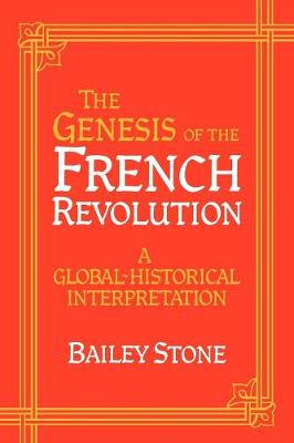 The Genesis of the French Revolution: A Global Historical Interpretation (Paperback)