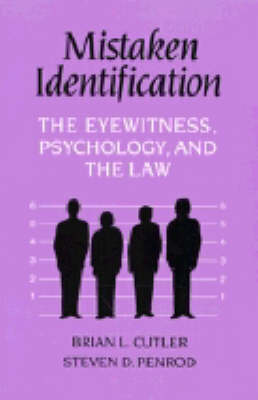 Mistaken Identification: The Eyewitness, Psychology and the Law (Paperback)
