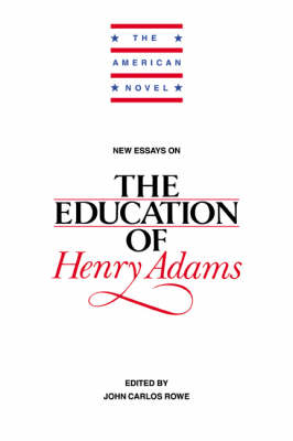 New Essays on The Education of Henry Adams - The American Novel (Paperback)