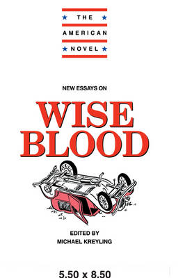 New Essays on Wise Blood - The American Novel (Paperback)
