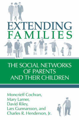 Extending Families: The Social Networks of Parents and their Children (Paperback)
