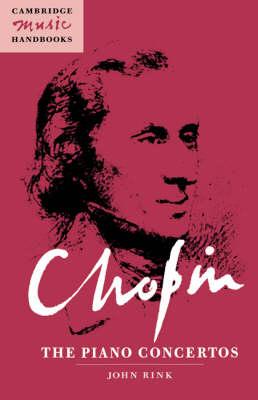 Chopin: The Piano Concertos - Cambridge Music Handbooks (Paperback)