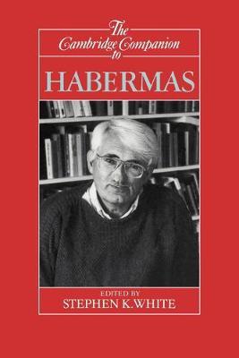 The Cambridge Companion to Habermas - Cambridge Companions to Philosophy (Paperback)