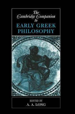 The Cambridge Companion to Early Greek Philosophy - Cambridge Companions to Philosophy (Paperback)