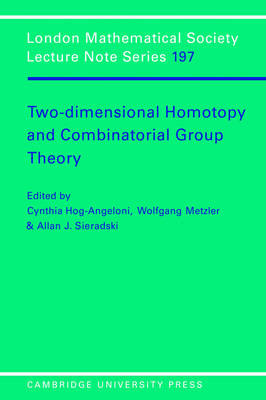 Two-Dimensional Homotopy and Combinatorial Group Theory - London Mathematical Society Lecture Note Series 197 (Paperback)