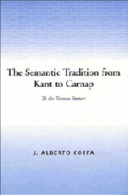 The Semantic Tradition from Kant to Carnap: To the Vienna Station (Paperback)