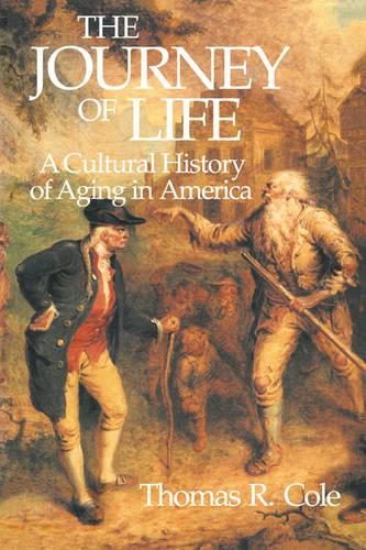 The Journey of Life: A Cultural History of Aging in America (Paperback)