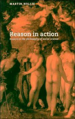Reason in Action: Essays in the Philosophy of Social Science (Paperback)