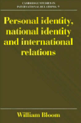 Cambridge Studies in International Relations: Personal Identity, National Identity and International Relations Series Number 9 (Paperback)