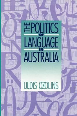 The Politics of Language in Australia (Paperback)