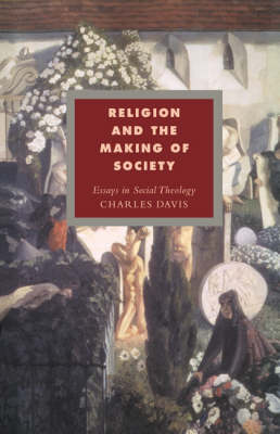 Religion and the Making of Society: Essays in Social Theology - Cambridge Studies in Ideology and Religion (Paperback)