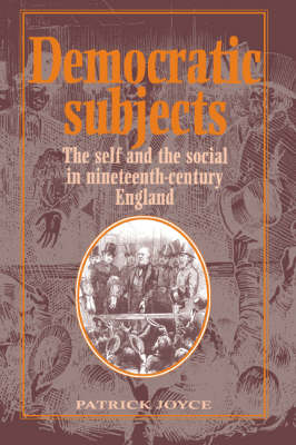 Democratic Subjects: The Self and the Social in Nineteenth-Century England (Paperback)