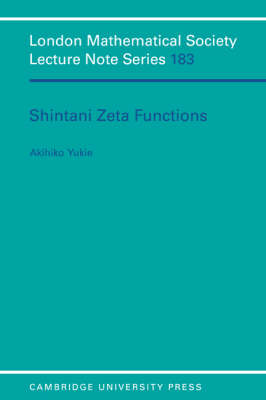 Shintani Zeta Functions - London Mathematical Society Lecture Note Series 183 (Paperback)