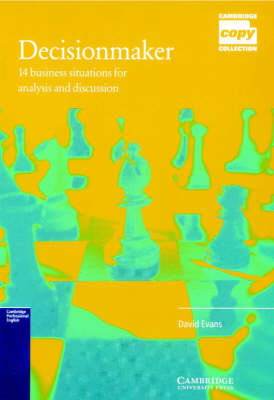 Decisionmaker: 14 Business Situations for Analysis and Discussion - Cambridge Copy Collection (Spiral bound)