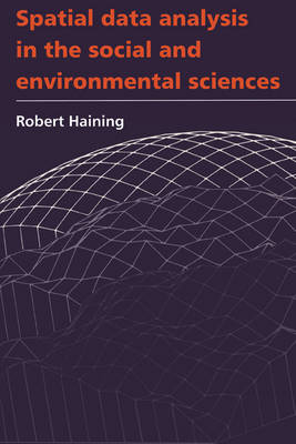 Spatial Data Analysis in the Social and Environmental Sciences (Paperback)
