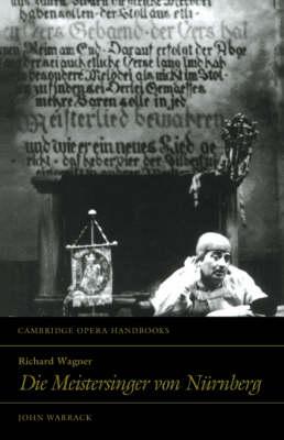 Cambridge Opera Handbooks: Richard Wagner: Die Meistersinger von Nurnberg (Paperback)
