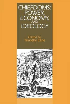 Chiefdoms: Power, Economy, and Ideology - School of American Research Advanced Seminars (Paperback)
