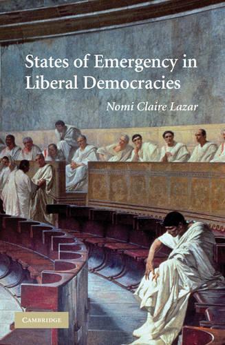 States of Emergency in Liberal Democracies (Hardback)