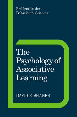 The Psychology of Associative Learning - Problems in the Behavioural Sciences 13 (Paperback)