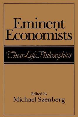 Eminent Economists: Their Life Philosophies (Paperback)
