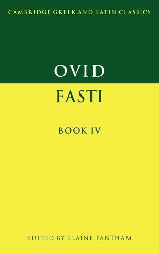 Cambridge Greek and Latin Classics: Ovid: Fasti Book IV (Paperback)