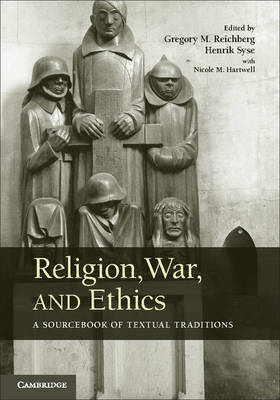 Religion, War, and Ethics: A Sourcebook of Textual Traditions (Hardback)