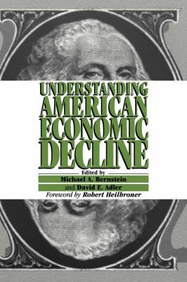 Understanding American Economic Decline (Hardback)