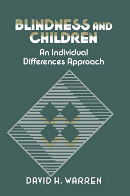 Blindness and Children: An Individual Differences Approach (Hardback)