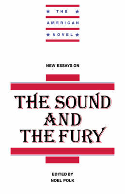 The American Novel: New Essays on The Sound and the Fury (Hardback)