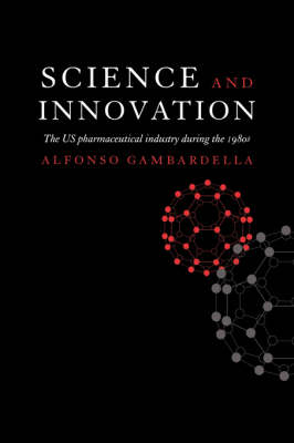 Science and Innovation: The US Pharmaceutical Industry during the 1980s (Hardback)