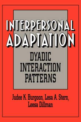 Interpersonal Adaptation: Dyadic Interaction Patterns (Hardback)