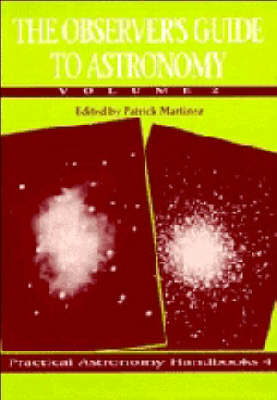 The Practical Astronomy Handbooks The Observer's Guide to Astronomy: Series Number 4: Volume 2 (Hardback)