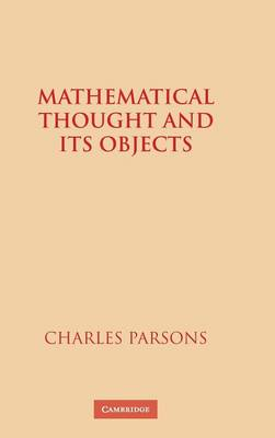 Mathematical Thought and its Objects (Hardback)