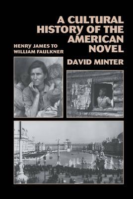A Cultural History of the American Novel, 1890-1940: Henry James to William Faulkner (Hardback)
