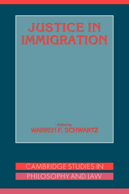 Justice in Immigration - Cambridge Studies in Philosophy and Law (Hardback)