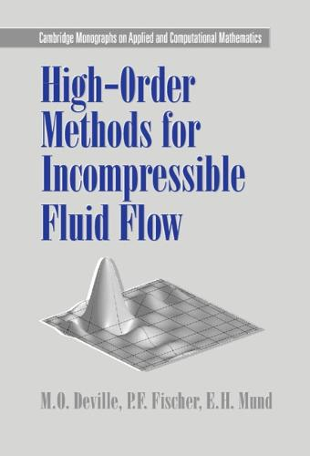 High-Order Methods for Incompressible Fluid Flow - Cambridge Monographs on Applied and Computational Mathematics 9 (Hardback)