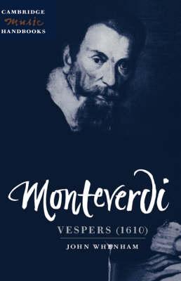 Monteverdi: Vespers (1610) - Cambridge Music Handbooks (Hardback)