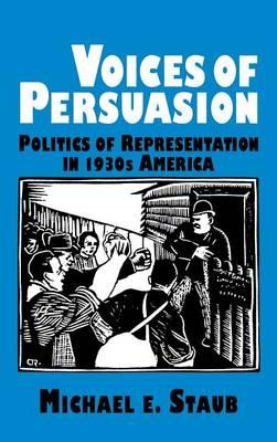 Voices of Persuasion - Cambridge Studies in American Literature and Culture 78 (Hardback)