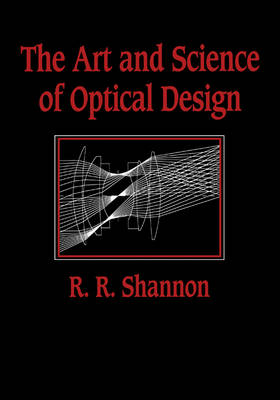 The Art and Science of Optical Design (Hardback)