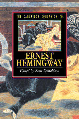 The Cambridge Companion to Hemingway - Cambridge Companions to Literature (Hardback)