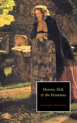 Heaven, Hell, and the Victorians (Hardback)