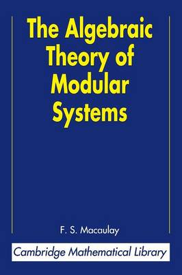 Cambridge Mathematical Library: The Algebraic Theory of Modular Systems (Paperback)